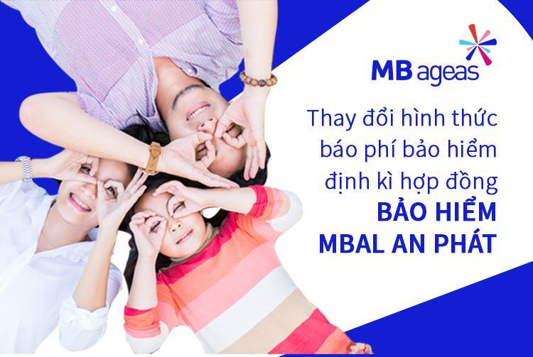 Thay đổi hình thức thông báo và thu phí bảo hiểm định kỳ hợp đồng bảo hiểm MBAL An phát